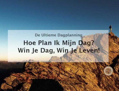Hoe plan ik mijn dag? Win je dag, win je leven!