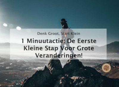 1 Minuutactie de eerste kleine stap voor grote veranderingen! kaizen 5 second rule 5 secondenregel 1 minuutstrategie 1 minuut community leroy seijdel