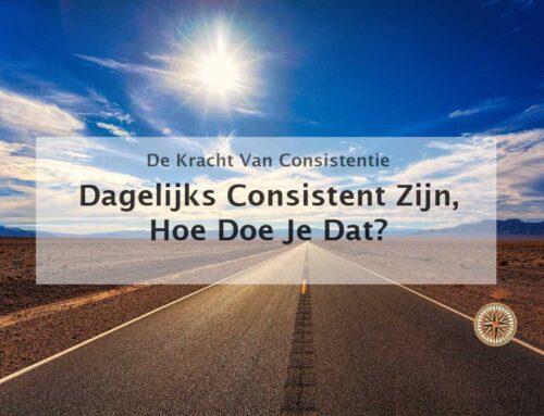 Dagelijks consistent zijn, hoe doe je dat?