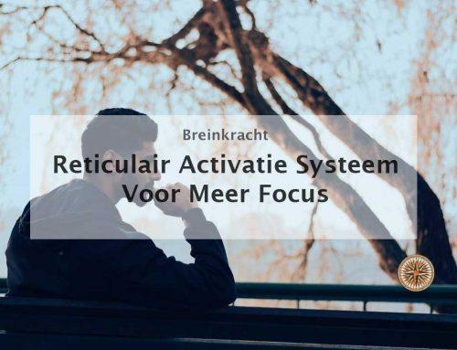Reticulair activatie systeem voor meer focus