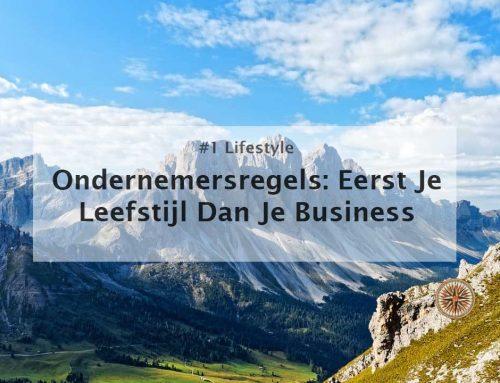 Ondernemersregels: Eerst Je Leefstijl Dan Je Business