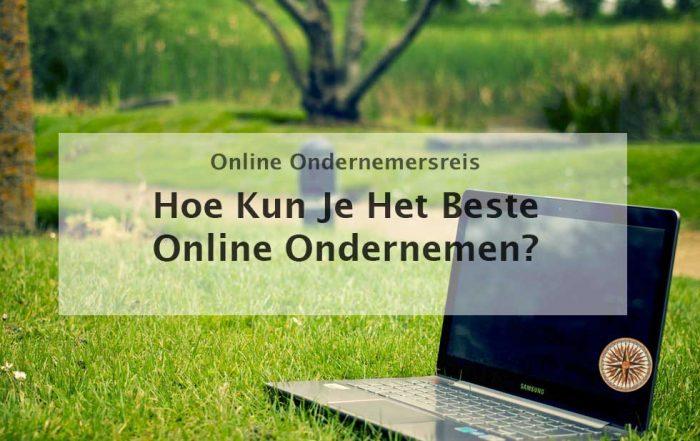 hoe kun je het beste online ondernemen online onderneming ondernemerschap eigen bedrijf online business online ondernemen