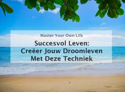 succesvol leven succesvol worden in het leven succes succesvolle mensen voor een echt succesvol leven