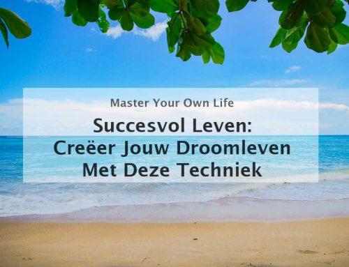 Succesvol leven: creëer jouw droomleven met deze techniek