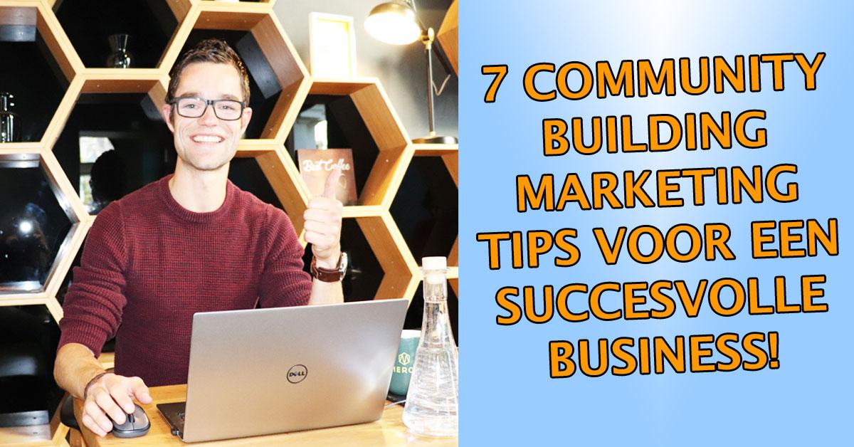 Community building marketing tips voor-een-succesvolle-online-business!