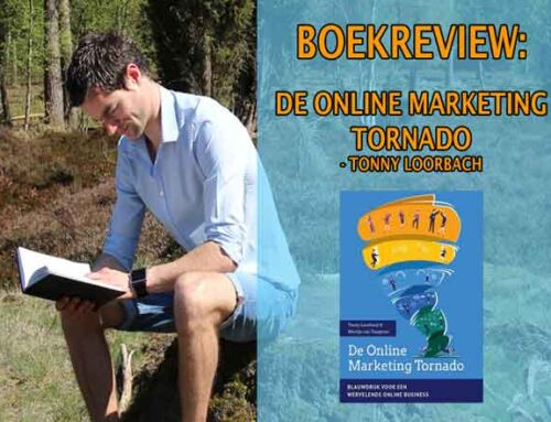 De Online Marketing Tornado Boekrecensie – Tonny Loorbach en Martijn van Tongeren