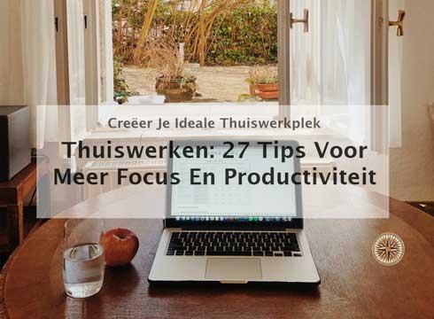 thuiswerken tips effectief-thuiswerken-productief-thuiswerken-hoe-thuiswerken-waarom-thuiswerken