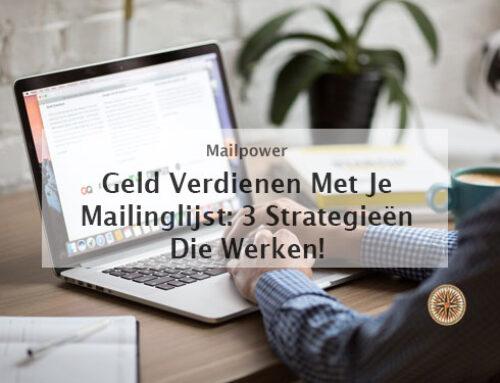 Geld verdienen met je mailinglijst? 3 Strategieën die gegarandeerd werken!