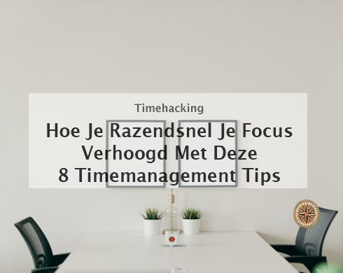 Timemanagement tips tools timehacks ---hoe-je-razendsnel-je-productiviteit-verhoogd-thumb-website