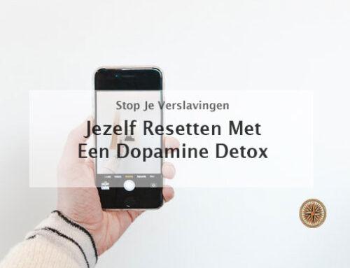Jezelf resetten met een dopamine detox: 3 strategieën
